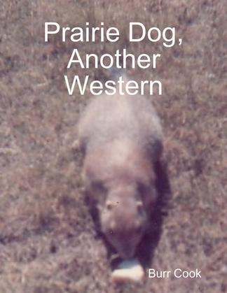 Prairie Dog, Another Western