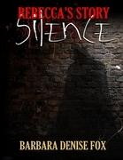 Rebecca's Story: Silence