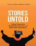 Stories Untold: College Preparation Through the Experiences of High Achieving Students