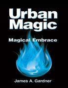 Urban Magic: Magical Embrace
