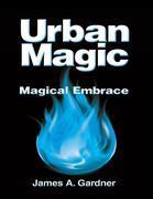 Urban Magic: Magical Embrace