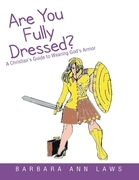 Are You Fully Dressed?: A Christian's Guide to Wearing God's Armor