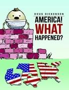 America! What Happened?