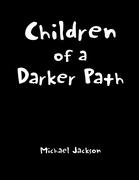 Children of a Darker Path
