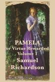 Pamela, or Virtue Rewarded Volume 1