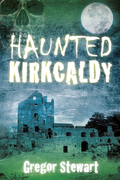 Haunted Kirkcaldy