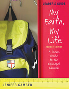My Faith, My Life: Leader's Guide (Revised Edition)