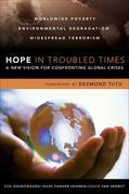 Hope in Troubled Times: A New Vision for Confronting Global Crises