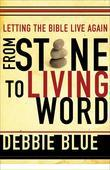 From Stone to Living Word: Letting the Bible Live Again
