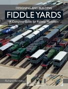 Designing and Building Fiddle Yards: A Complete Guide for Railway Modellers: A Complete Guide for Railway Modellers