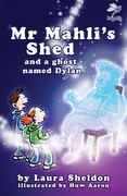 Mr Mahli's Shed: and the Ghost of Dylan Thomas