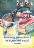 Blossoming Almond Branch in a Glass with a Book: Inspired by the Painting by Vincent Van Gogh