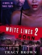 White Lines 2: Born