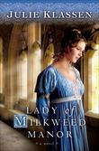 Julie Klassen - Lady of Milkweed Manor