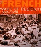 The French Wars of Religion 1559-1598