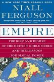 Empire: The Rise and Demise of the British World Order and the Lessons for Global Power