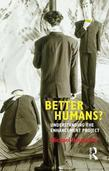 Better Humans?: Understanding the Enhancement Project