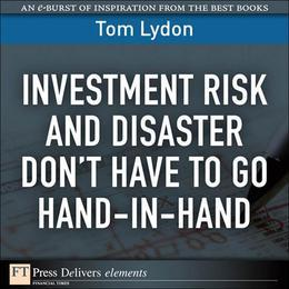 Investment Risk and Disaster Don't Have to Go Hand-in-Hand
