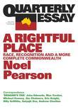 Quarterly Essay 55 a Rightful Place: Race, Recognition and a More Complete Commonwealth