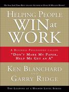 """Helping People Win at Work: A Business Philosophy Called """"Don't Mark My Paper, Help Me Get an A"""", Adobe Reader"""