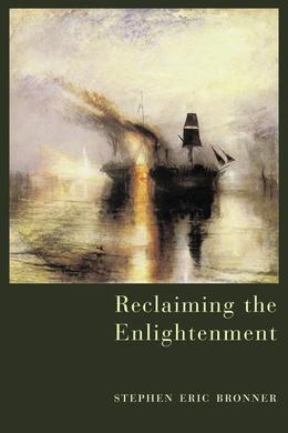 Reclaiming the Enlightenment: Toward a Politics of Radical Engagement