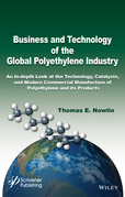 Business and Technology of the Global Polyethylene Industry: An In-depth Look at the History, Technology, Catalysts, and Modern Commercial Manufacture