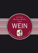 Little Black Book Vom Wein: Das Handbuch Fur Die Welt Des Weins