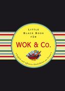Das Little Black Book Fur Wok & Co.: Einfache Und Raffinierte Kostlichkeiten Aus Fernost