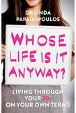 Whose Life Is It Anyway?: Living through your 20s on your own terms