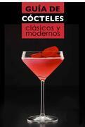 Guía de cócteles clásicos y modernos