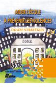 Aider l'école à prévenir les violences