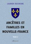 Ancêtres et familles en Nouvelle-France, Tome 2