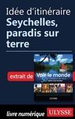 Idée d'itinéraire - Seychelles, paradis sur terre