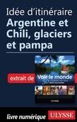 Idée d'itinéraire - Argentine et Chili, glaciers et pampa