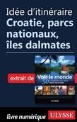 Idée d'itinéraire - Croatie, parcs nationaux, îles dalmates