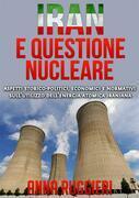 Iran e questione Nucleare - aspetti storico-politici, economici e normativi sull'utilizzo dell'energia atomica iraniana