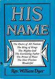 His Name: The Desire of All Nations - The King of Kings - The Mighty God - The Everlasting Father - The Prince of Peace - The El