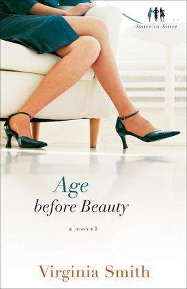 Age before Beauty: A Novel