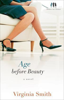 Age before Beauty: A Novel