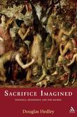 Sacrifice Imagined: Violence, Atonement, and the Sacred