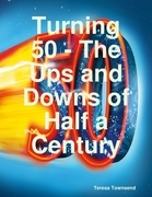 Turning 50 - The Ups and Downs of Half a Century