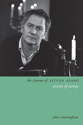 The Cinema of István Szábo: Visions of Europe