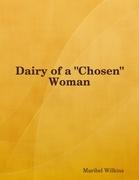 "Dairy of a ""Chosen"" Woman"