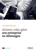 Acheter, créer, gérer son entreprise en Allemagne