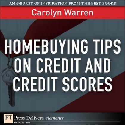 Homebuying Tips on Credit and Credit Scores