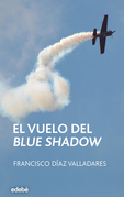 EL VUELO DEL BLUE SHADOW