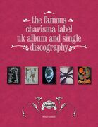 The Famous Charisma Label: UK Album and Single Discography