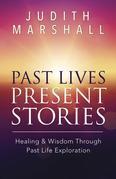 Past Lives, Present Stories: Healing & Wisdom Through Past Life Exploration