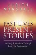 Past Lives, Present Stories: Healing & Wisdom Through Past Life Exploration
