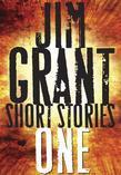 Jim Grant Short Stories #1